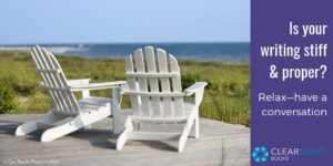 "two adirondack chairs facing the ocean--""Is your writing stiff & formal? Relax--have a conversation"""