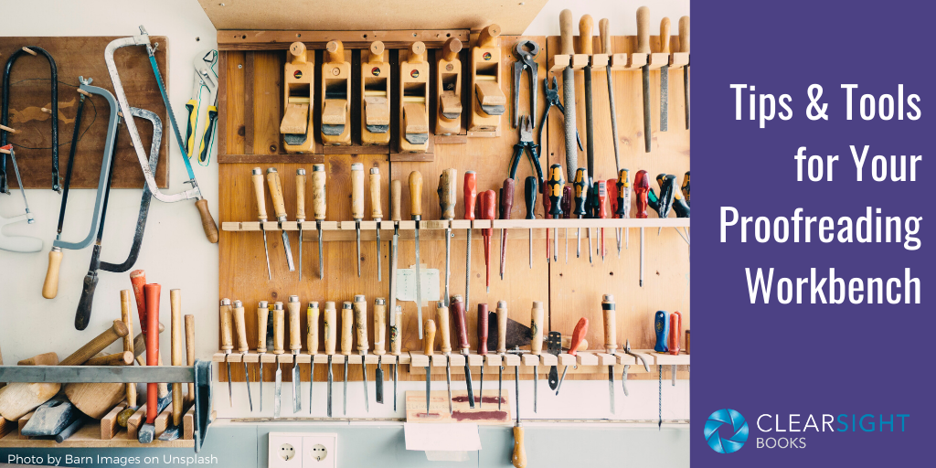 Image of a workbench with tools on it: Tips & Tools for your Proofreading Workbench